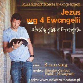 Kurs Jezus wg czterech Ewangelii 08-11.11