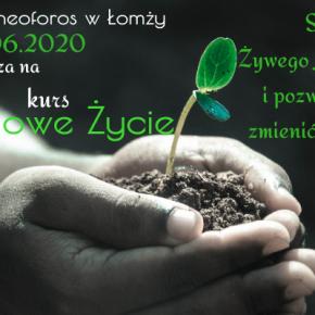 Kurs Nowe Życie 05-07.06.2020 - ODWOŁANY