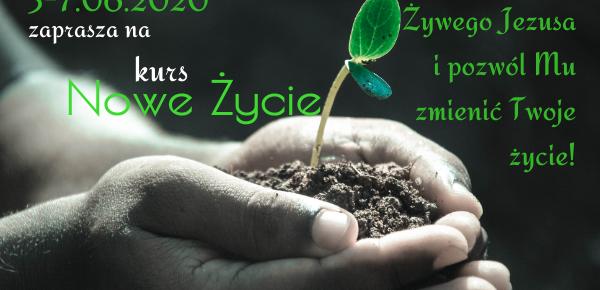 Kurs Nowe Życie 05-07.06.2020