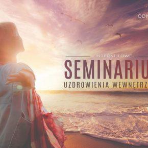 Seminarium Uzdrowienia Wewnętrznego Online